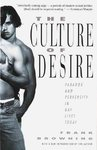 The Culture of Desire - Frank Browning (Paperback)