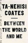 Between the World and Me - Ta-Nehisi Coates (Hardcover)