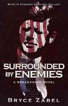Surrounded by Enemies - Bryce Zabel (Paperback)
