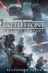Battlefront: Twilight Company - Alexander Freed (Hardcover) Cover