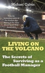 Living On the Volcano - Michael Calvin (Hardcover)