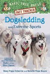 Dogsledding and Extreme Sports - Mary Pope Osborne (Paperback)