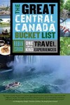 The Great Central Canada Bucket List - Robin Esrock (Paperback)