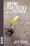 Burying Your Brother In the Pavement - Jack Thorne (Paperback)