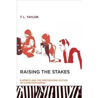 Raising the Stakes - T. L. Taylor (Paperback)
