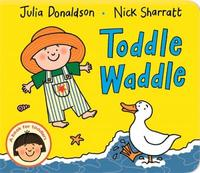 Toddle Waddle - Julia Donaldson (Board book) - Cover