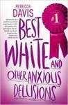 Best White and Other Anxious Delusions - Rebecca Davis (Paperback)