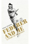 Federer and Me - William Skidelsky (Hardcover)