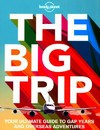 Lonely Planet the Big Trip - Lonely Planet Publications (Paperback)