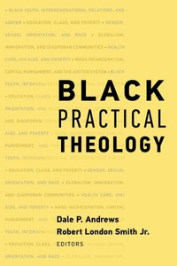 Black Practical Theology - Dale P. Andrews (Paperback) - Cover