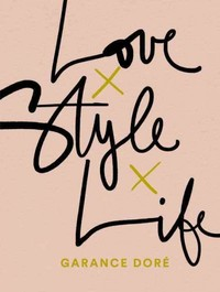 Love x Style x Life - Garance Dore (Paperback) - Cover