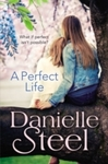 Perfect Life - Danielle Steel (Paperback)