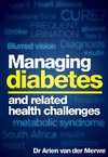 Managing diabetes and related health challenges - Dr. Arien van der Merwe (Paperback)