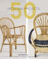 50 Upcycling Projects: From Trash to Treasure - Misi Overturf (Paperback) - Cover