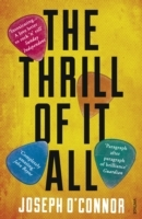 Thrill of It All - Joseph O'Connor (Paperback) - Cover