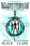 Magisterium: the Iron Trial - Cassandra Clare (Paperback)