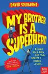 My Brother is a Superhero - David Solomons (Paperback)