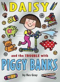 Daisy and the Trouble With Piggybanks - Kes Gray (Paperback) - Cover