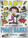 Daisy and the Trouble With Piggybanks - Kes Gray (Paperback)