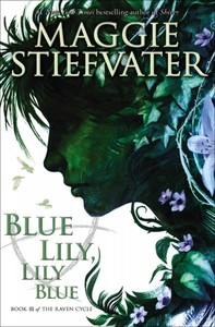 Blue Lily, Lily Blue - Maggie Stiefvater (Paperback) - Cover