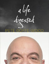 A Life Digested - Pete Goffe-Wood