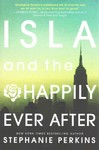 Isla and the Happily Ever After - Stephanie Perkins (Paperback)
