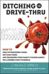 Ditching the Drive-Thru - J. Natalie Winch (Paperback)