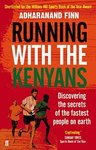 Running With the Kenyans - Adharanand Finn (Paperback)