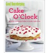 Cake O'Clock - Good Housekeeping Institute (Paperback)