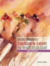 Jean Haines Colour & Light In Watercolour - Jean Haines (Paperback)