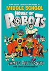 House of Robots - James Patterson (Paperback)
