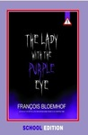 Lady With the Purple Eye (Skooluitgawe) - Francois Bloemhof (Paperback)