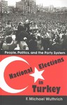 National Elections in Turkey - F. Michael Wuthrich (Hardcover)