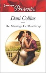 The Marriage He Must Keep - Dani Collins (Paperback)