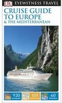 Dk Eyewitness Travel Cruise Guide to Europe and the Mediterranean - Dk Travel (Paperback)