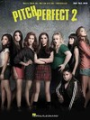 Pitch Perfect 2 - Hal Leonard Publishing Corporation (Paperback)