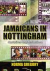 Jamaicans in Nottingham - Norma Gregory (Paperback)