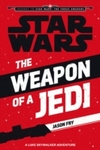 Weapon of a Jedi - Jason Fry (Paperback) Cover
