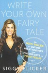 Write Your Own Fairy Tale - Siggy Flicker (Paperback)