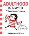 Adulthood Is a Myth - Sarah Andersen (Paperback)