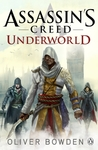 Assassin's Creed: Underworld - Oliver Bowden (Paperback)