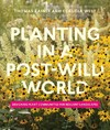 Planting In a Post-Wild World - Thomas Rainer (Hardcover)