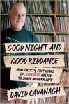 Good Night and Good Riddance - David Cavanagh (Paperback)