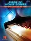 First 50 Movie Songs You Should Play on the Piano - Hal Leonard Publishing Corporation (Paperback)