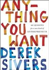 Anything You Want - Derek Sivers (Paperback)