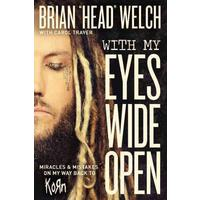 "With My Eyes Wide Open - Brian ""Head"" Welch (Hardcover)"