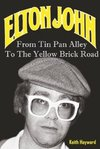 Elton John: From Tin Pan Alley to the Yellow Brick Road - Dr. Keith Hayward (Paperback)