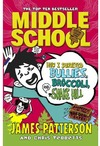 Middle School: How I Survived Bullies, Broccoli, and Snake Hill - James Patterson (Paperback)