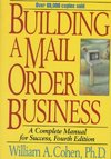 Building a Mail Order Business - William A. Cohen (Hardcover)