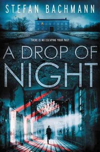 A Drop of Night - Stefan Bachmann (Hardcover) - Cover